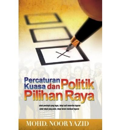 Percaturan Kuasa Dan Politik Pilihan Raya