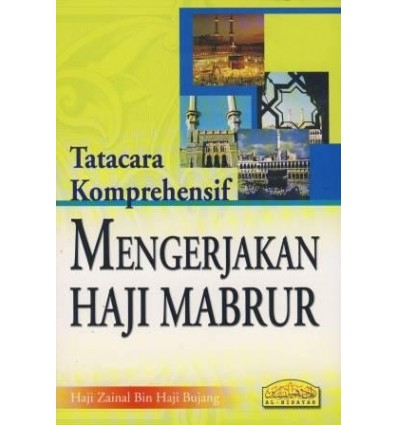 Tatacara Komprehensif Mengerjakan Haji Mabrur