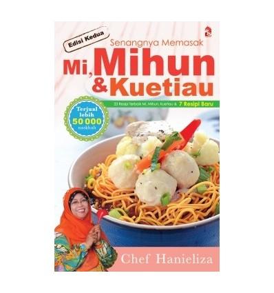 Senangnya Memasak Mi, Mihun & Kuetiau (Edisi Kedua)