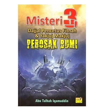 Misteri 3 : Dajjal Pencetus Fitnah & Yakjuj Makjuj Perosak Bumi