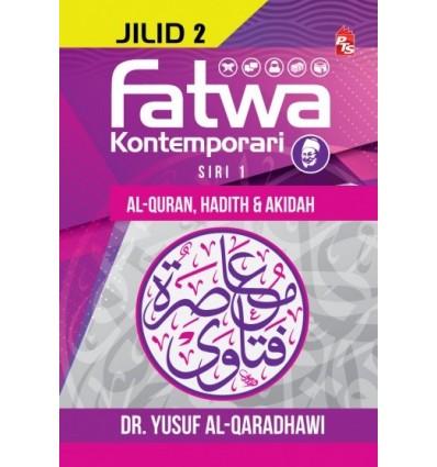 Fatwa Kontemporari (Jilid 2 Siri 1 : Al-Quran, Hadith & Akidah)