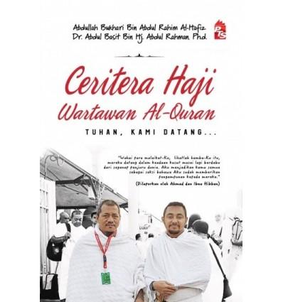 Ceritera Haji Wartawan Al-Quran : Tuhan, Kami Datang…