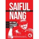 Saiful Nang : Mat Jenin Sebenarnya Hero