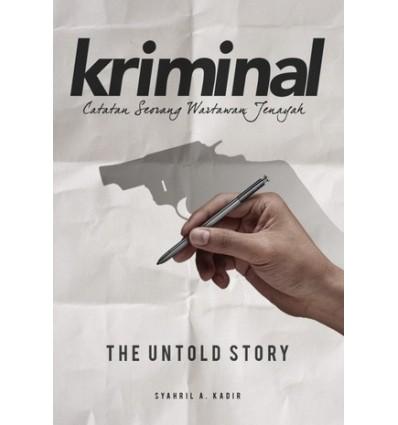 Kriminal : Catatan Seorang Wartawan Jenayah
