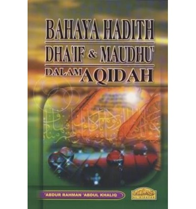 Bahaya Hadith Dhaif & Maudhu Dalam Aqidah