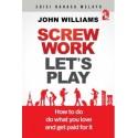 Screw Work Let's Play (Edisi Bahasa Melayu)