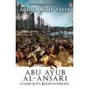 Abu Ayub Al-Ansari : Syahid Kota Konstantinopel