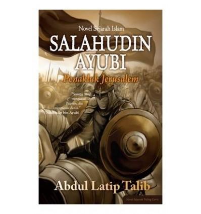 Salahudin Ayubi : Penakluk Jerusalem