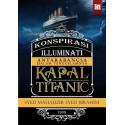 Konspirasi Illuminati Antarabangsa : Tenggelamnya Kapal Titanic