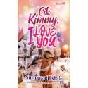Cik Kimmy, I Love You