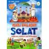 Mari Belajar Solat : Panduan Lengkap & Bergambar (Edisi Madrasah : Lelaki) Al-Hidayah