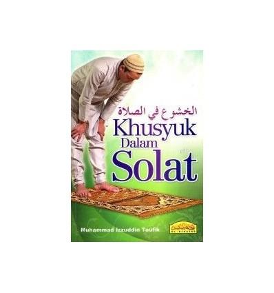 Khusyuk Dalam Solat Al-Hidayah
