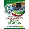 Cara Memanfaatkan Bulan Ramadan