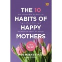 The 10 Habits of Happy Mothers (Edisi Bahasa Melayu)