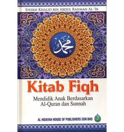 Kitab Fiqh : Mendidik Anak Berdasarkan Al-Quran dan Sunnah Al-Hidayah