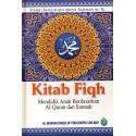 Kitab Fiqh : Mendidik Anak Berdasarkan Al-Quran dan Sunnah