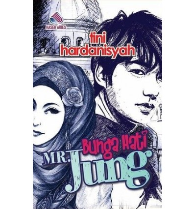 Bunga Hati Mr Jung Kaseh Aries Publication